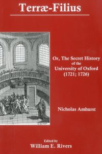 Terræ-Filius, Or, The Secret History of the University of Oxford (1721; 1726)