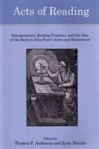 Cover: Acts of Reading: Interpretation, Reading Practices, and the Idea of the Book in John Foxe's Actes and Monuments
