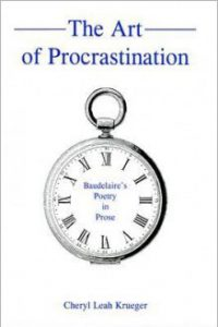 The Art of Procrastination: Baudelaire's Poetry in Prose