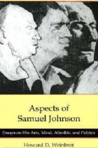 Aspects of Samuel Johnson: Essays on His Arts, Mind, Afterlife, and Politics