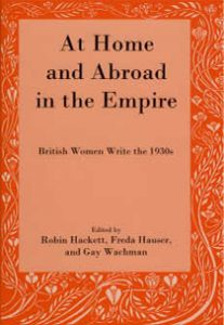 Cover: At Home and Abroad in the Empire: British Women Write the 1930s