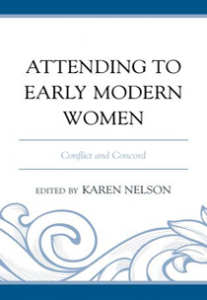 Cover: Attending to Early Modern Women: Conflict and Concord