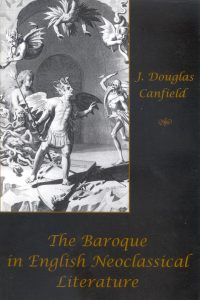 The Baroque in English Neoclassical Literature: From Milton and the Wits to Dryden and the Scriblerians
