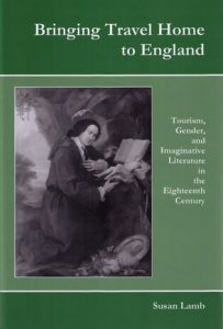Cover: Bringing Travel Home to England: Tourism, Gender, and Imaginative Literature in the Eighteenth Century