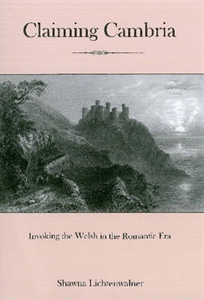 Cover: Claiming Cambria: Invoking the Welsh in the Romantic Era