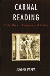 Carnal Reading: Early Modern Language and Bodies