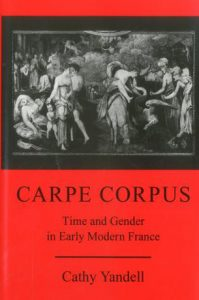 Cover: Carpe Corpus: Time and Gender in Early Modern France