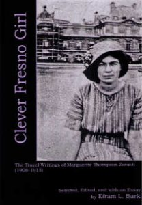 Cover: Clever Fresno Girl: The Travel Writings of Marguerite Thompson Zorach (1908-1915)