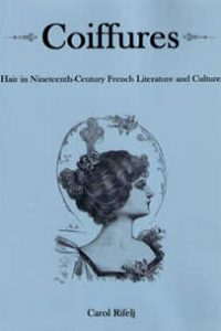 Coiffures: Hair in Nineteenth-Century French Literature and Culture