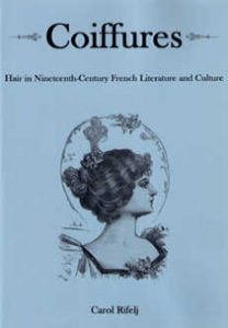 Cover: Coiffures: Hair in Nineteenth-Century French Literature and Culture