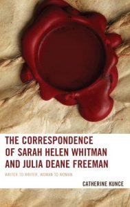 Cover: The Correspondence of Sarah Helen Whitman and Julia Deane Freeman: Writer to Writer, Woman to Woman