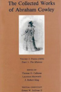 The Collected Works of Abraham Cowley: Volume 2: Poems (1656) Part I: The Mistress