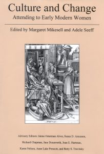 Cover: Culture and Change: Attending to Early Modern Women
