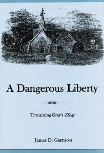 Cover: A Dangerous Liberty: Translating Gray's Elegy