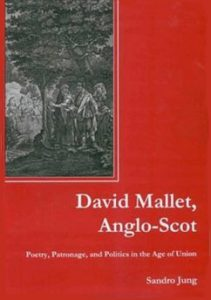 Cover: David Mallet, Anglo-Scot: Poetry, Patronage, and Politics in the Age of Union