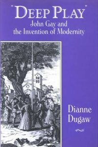 "Cover: ""Deep Play"": John Gay and the Invention of Modernity"