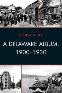 A Delaware Album, 1900–1930