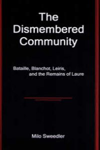The Dismembered Community: Bataille, Blanchot, Leiris, and the Remains of Laure