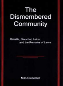 Cover: The Dismembered Community: Bataille, Blanchot, Leiris, and the Remains of Laure