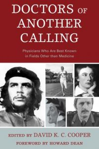 Doctors of Another Calling: Physicians Who Are Known Best in Fields Other than Medicine