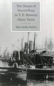 Cover: The Drama of Storytelling in T. E. Brown's Manx Yarns