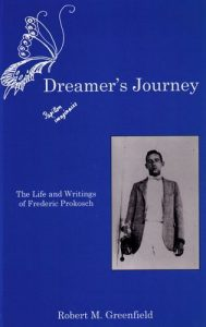 Cover: Dreamer's Journey: The Life and Writings of Frederic Prokosch