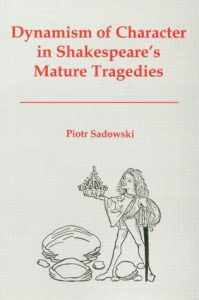 Cover: Dynamism of Character in Shakespeare's Mature Tragedies