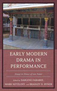 Cover: Early Modern Drama in Performance: Essays in Honor of Lois Potter