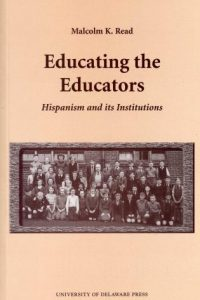 Educating the Educators: Hispanism and Its Institutions