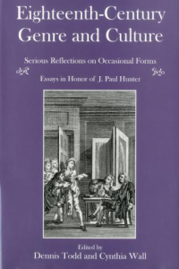 Eighteenth-Century Genre and Culture, Serious Reflections on Occasional Forms: Essays in Honor of J. Paul Hunter