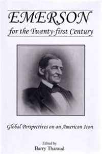 Emerson for the Twenty-first Century: Global Perspectives on an American Icon