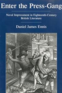 Enter the Press-Gang: Naval Impressment in Eighteenth-Century British Literature
