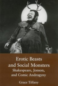 Cover: Erotic Beasts and Social Monsters: Shakespeare, Jonson, and Comic Androgyny