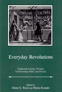 Cover: Everyday Revolutions: Eighteenth-Century Women Transforming Public and Private
