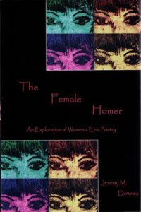 Cover: The Female Homer: An Exploration of Women's Epic Poetry