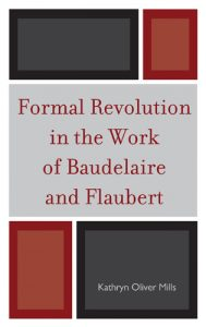 Cover: Formal Revolution in the Work of Baudelaire and Flaubert