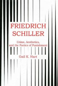 Cover: Friedrich Schiller: Crime, Aesthetics, and the Poetics of Punishment