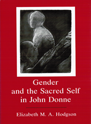 Cover: Gender and the Sacred Self in John Donne