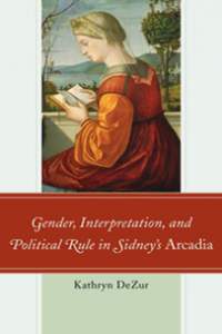 Gender, Interpretation, and Political Rule in Sidney's Arcadia