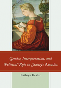 Cover: Gender, Interpretation, and Political Rule in Sidney's Arcadia