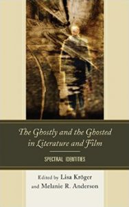 Cover: The Ghostly and the Ghosted in Literature and Film: Spectral Identities