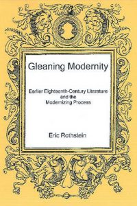Gleaning Modernity: Earlier Eighteenth-Century Literature and the Modernizing Process