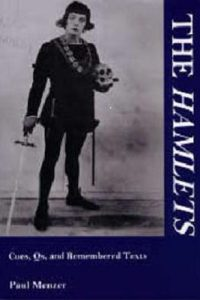 The Hamlets: Cues, Qs, and Remembered Texts