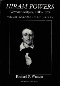 Cover: Hiram Powers: Vermont Sculptor, 1805-1873 Volume II Catalogue of Works