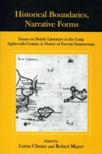 Historical Boundaries, Narrative Forms: Essays on British Literature in the Long Eighteenth Century in Honor of Everett Zimmerman
