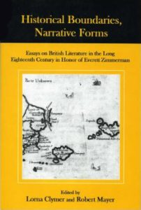 Cover: Historical Boundaries, Narrative Forms: Essays on British Literature in the Long Eighteenth Century in Honor of Everett Zimmerman