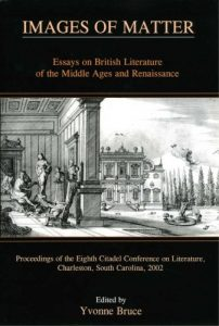 Cover: Images of Matter: Essays on British Literature of the Middle Ages and Renaissance Proceedings of the Eighth Citadel Conference on Literature, Charleston, South Carolina, 2002