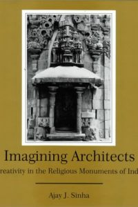 Imagining Architects: Creativity in the Religious Monuments of India