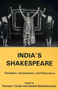 Cover: India's Shakespeare: Translation, Interpretation, and Performance