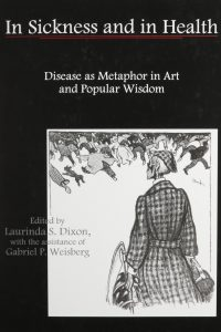 In Sickness and in Health: Disease as Metaphor in Art and Popular Wisdom